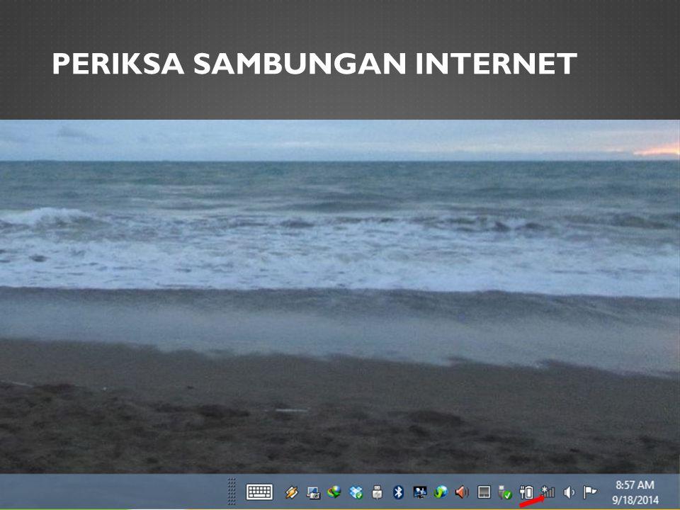 PERIKSA SAMBUNGAN INTERNET