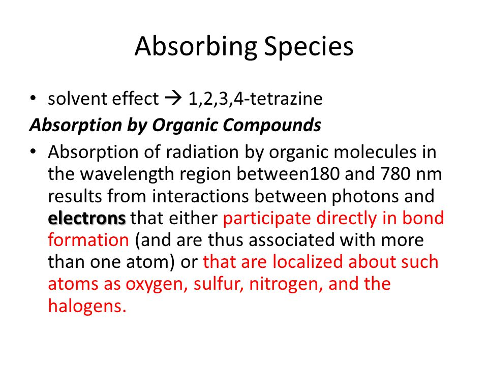 Absorbing Species solvent effect  1,2,3,4-tetrazine Absorption by Organic Compounds electrons Absorption of radiation by organic molecules in the wav