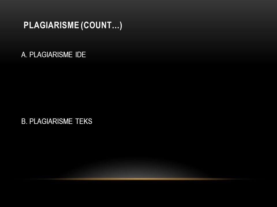 PLAGIARISME (COUNT…) A. PLAGIARISME IDE B. PLAGIARISME TEKS