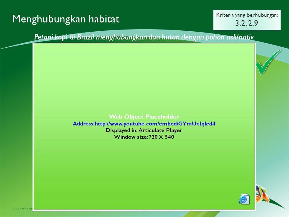 ©2009 RainHutan Alliance Menghubungkan habitat Kriteria yang berhubungan: 3.2, 2.9 Kriteria yang berhubungan: 3.2, 2.9 Petani kopi di Guatemala telah menanam berbagai pohon untuk koridor biologis.