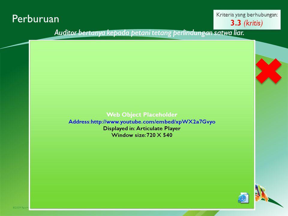 ©2009 RainHutan Alliance Perburuan Kriteria yang berhubungan: 3.3 (kritis) Kriteria yang berhubungan: 3.3 (kritis) Auditor bertanya kepada petani teta