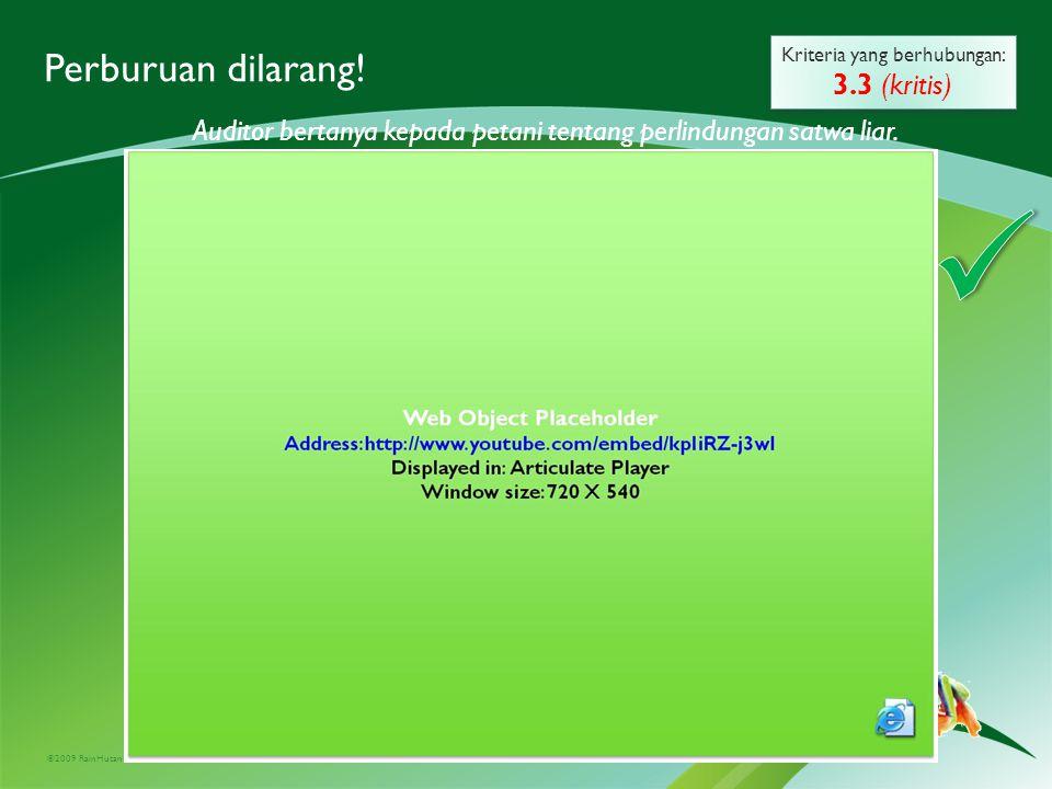 ©2009 RainHutan Alliance Perburuan dilarang! Kriteria yang berhubungan: 3.3 (kritis) Kriteria yang berhubungan: 3.3 (kritis) Auditor bertanya kepada p
