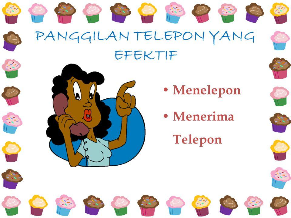 PANGGILAN TELEPON YANG EFEKTIF Menelepon Menerima Telepon