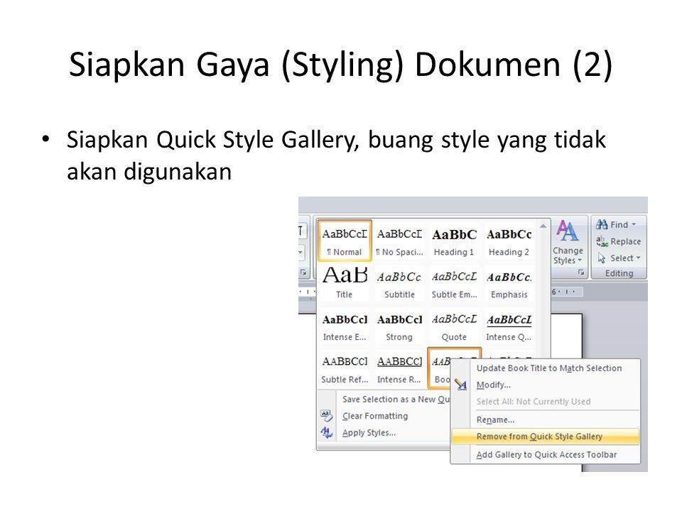 Siapkan Gaya (Styling) Dokumen (2) Siapkan Quick Style Gallery, buang style yang tidak akan digunakan