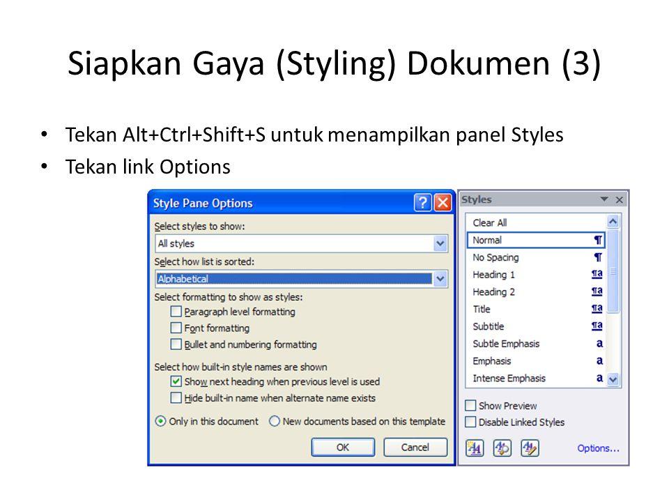 Siapkan Gaya (Styling) Dokumen (3) Tekan Alt+Ctrl+Shift+S untuk menampilkan panel Styles Tekan link Options