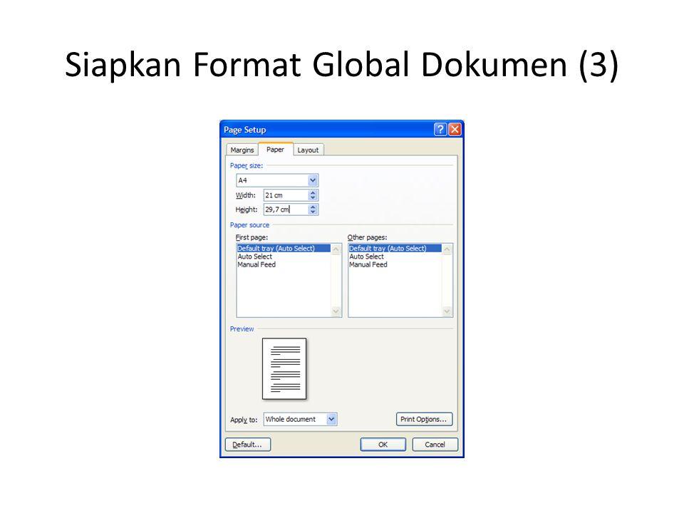 Siapkan Format Khusus Tiap Section Bagian ini terutama berkenaan dengan penomoran halaman serta format Header & Footer, yang mungkin berbeda di tiap Section.