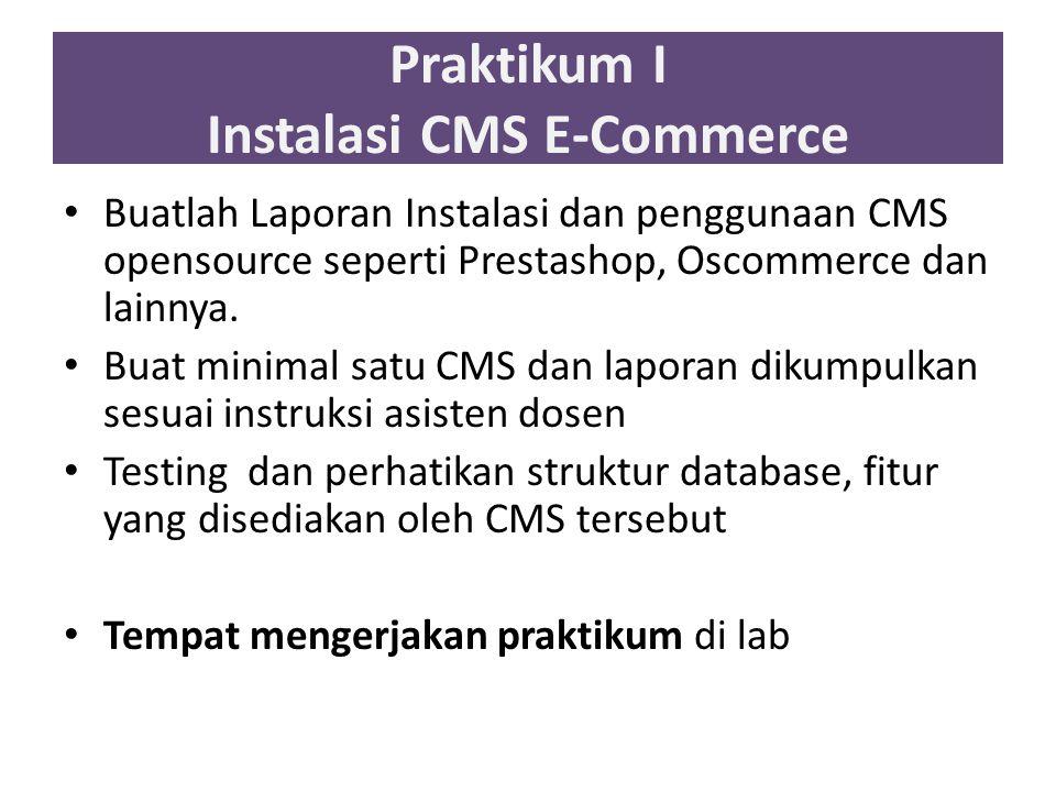 Praktikum I Instalasi CMS E-Commerce Buatlah Laporan Instalasi dan penggunaan CMS opensource seperti Prestashop, Oscommerce dan lainnya. Buat minimal