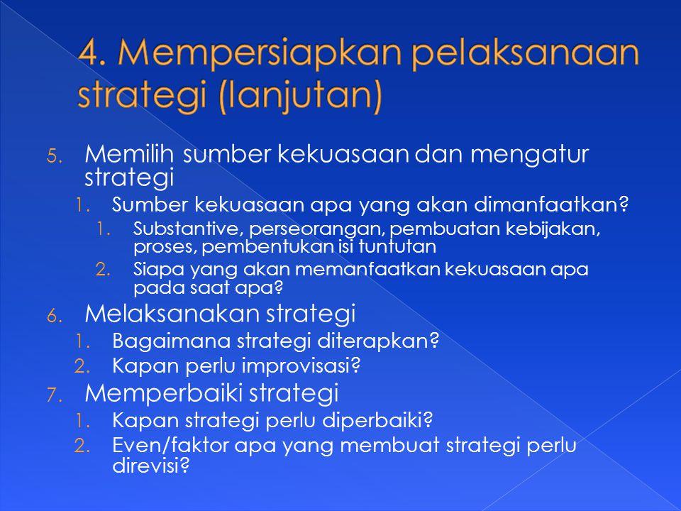 5. Memilih sumber kekuasaan dan mengatur strategi 1.