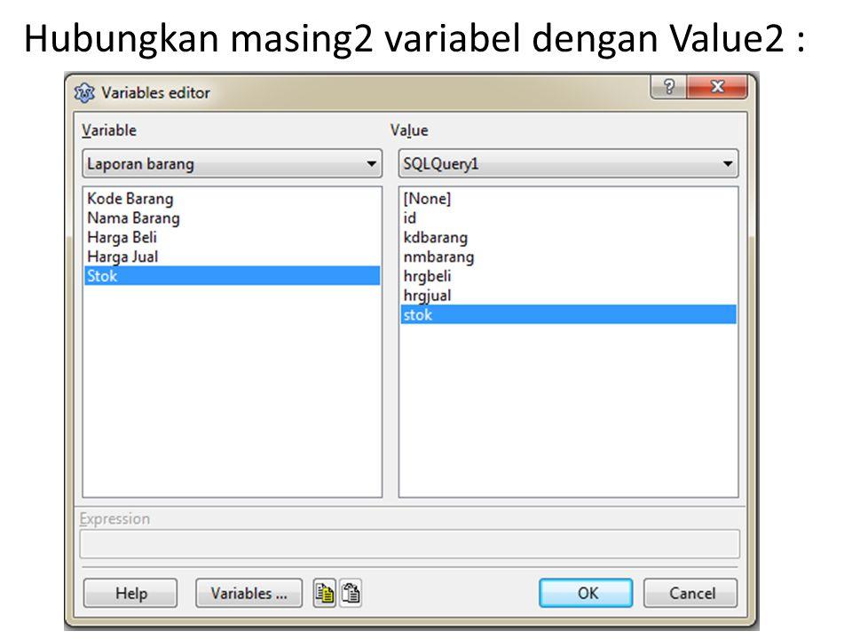 Hubungkan masing2 variabel dengan Value2 :