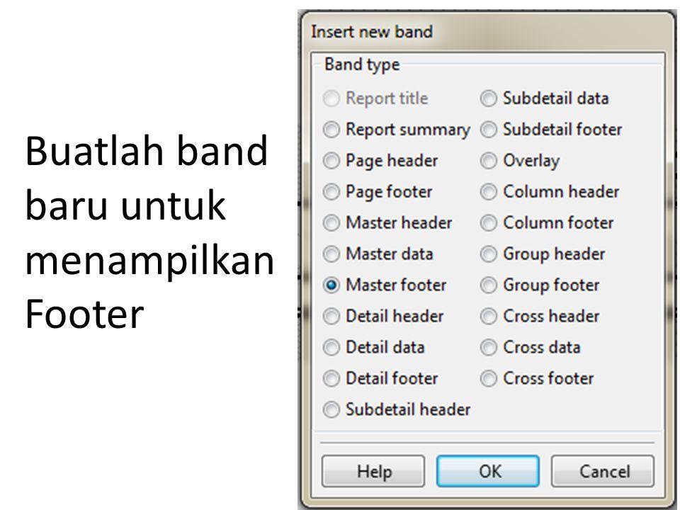 Buatlah band baru untuk menampilkan Footer