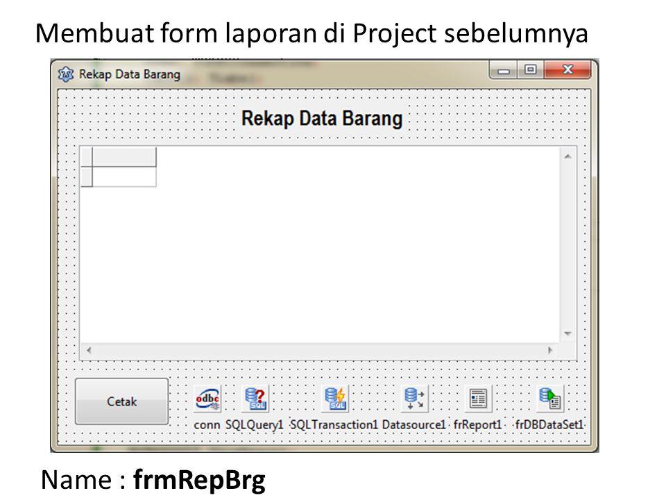 Simpan dengan nama rekap_data_barang.lrf Simpan di folder project berada NB.