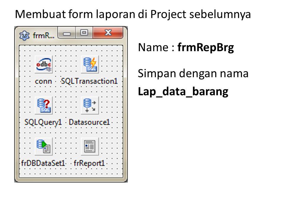 TODBCConnection Name : conn Driver : MYSQL ODBC 5.2 ANSI DRIVER Params : server=localhost; port=3306; database=barang; Username & Password diisi
