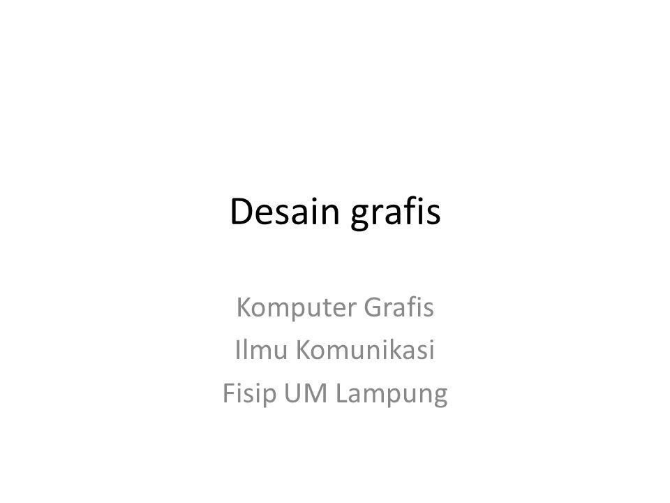 Desain grafis Komputer Grafis Ilmu Komunikasi Fisip UM Lampung