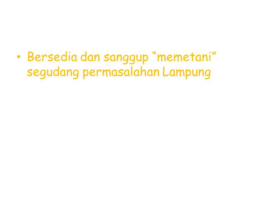 """Bersedia dan sanggup """"memetani"""" segudang permasalahan Lampung"""