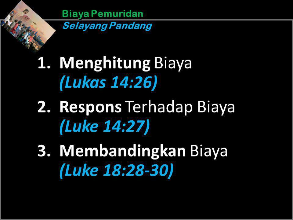 b b Understand the purposes of marriageA Biaya Pemuridan Selayang Pandang Biaya Pemuridan Selayang Pandang 1. Menghitung Biaya (Lukas 14:26) 2. Respon