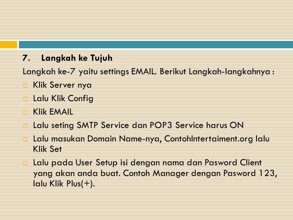 7. Langkah ke Tujuh Langkah ke-7 yaitu settings EMAIL. Berikut Langkah-langkahnya :  Klik Server nya  Lalu Klik Config  Klik EMAIL  Lalu seting SM