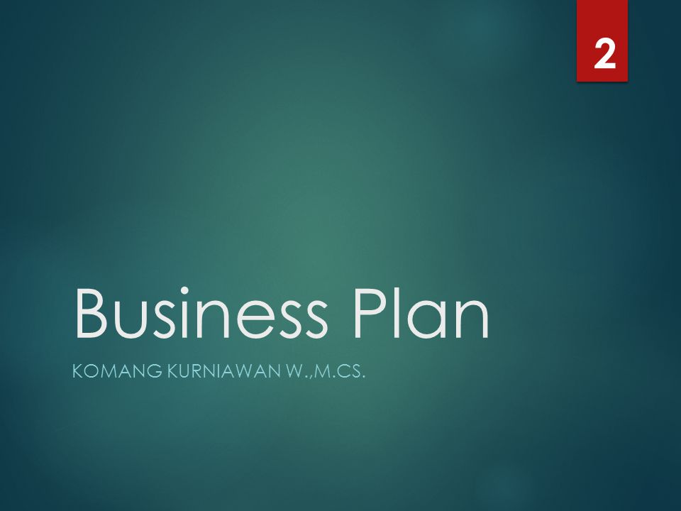 Business Plan KOMANG KURNIAWAN W.,M.CS. 2