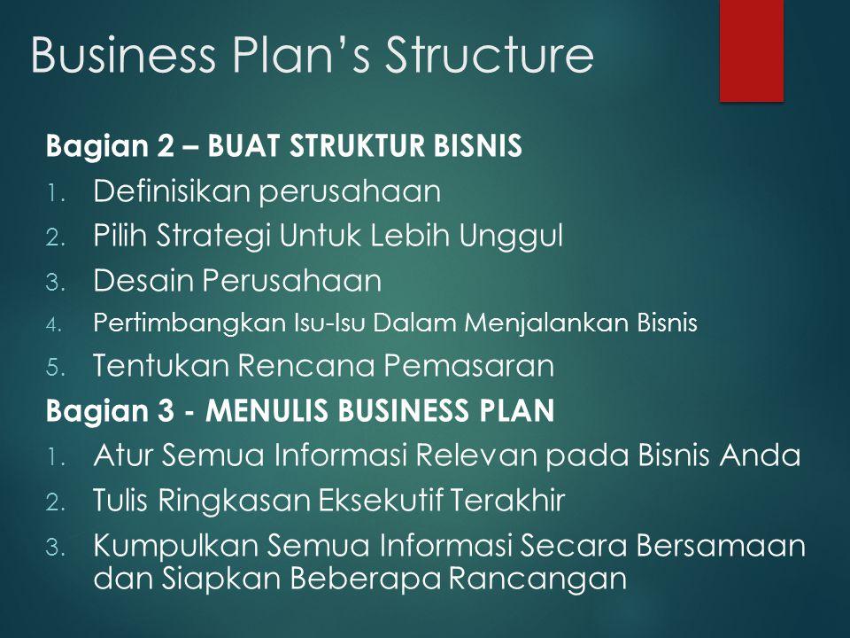 Business Plan's Structure Bagian 2 – BUAT STRUKTUR BISNIS 1.
