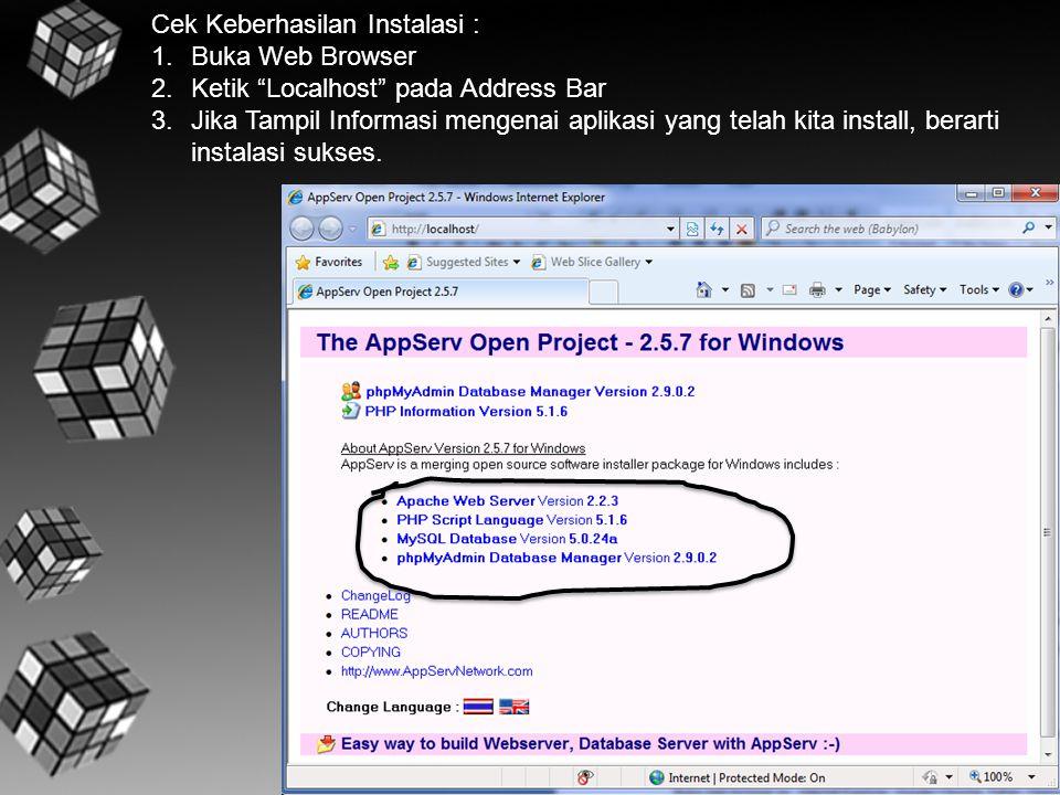 """Cek Keberhasilan Instalasi : 1.Buka Web Browser 2.Ketik """"Localhost"""" pada Address Bar 3.Jika Tampil Informasi mengenai aplikasi yang telah kita install"""
