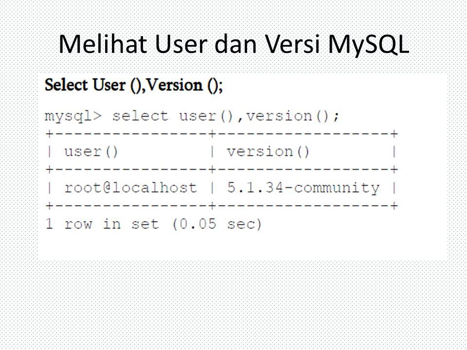 Melihat User dan Versi MySQL