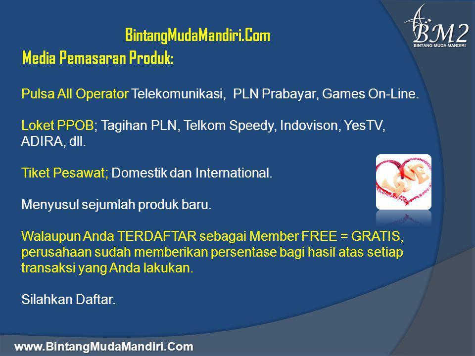 www.BintangMudaMandiri.Com  BintangMudaMandiri.Com  Media Pemasaran Produk: Pulsa All Operator Telekomunikasi, PLN Prabayar, Games On-Line. Loket PP