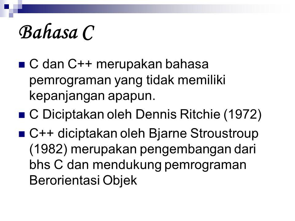 Kode sumber : pertama.c #include Int main() { printf ( Selamat Belajar C\n ); return 0; }