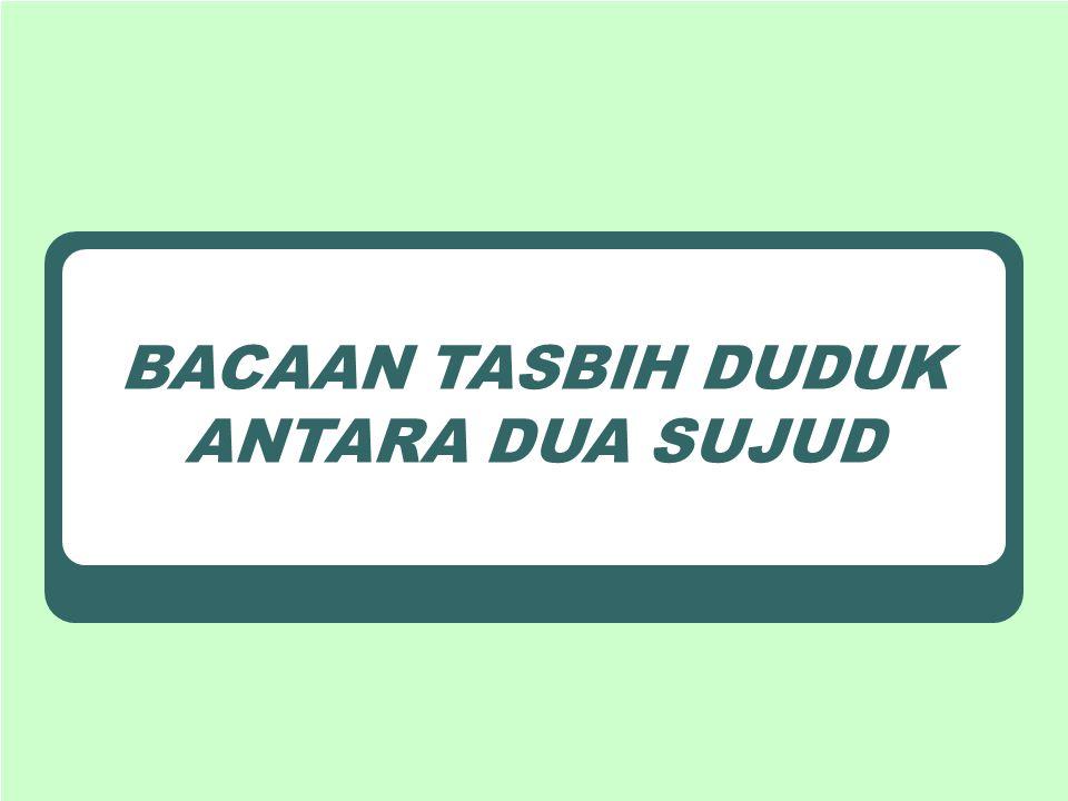 Perlu diketahui, tidak ditemukan dalil-dalil dari kitab sahih Bukhari dan Muslim yang menerangkan tentang bacaan duduk antara dua sujud.