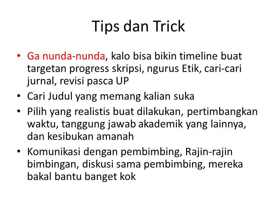 Tips dan Trick Ga nunda-nunda, kalo bisa bikin timeline buat targetan progress skripsi, ngurus Etik, cari-cari jurnal, revisi pasca UP Cari Judul yang