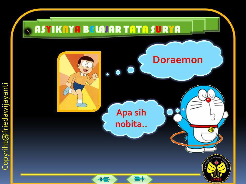 Aku pulang!! Doraemon.... Doraemon.. Copyriht@friedawijayanti