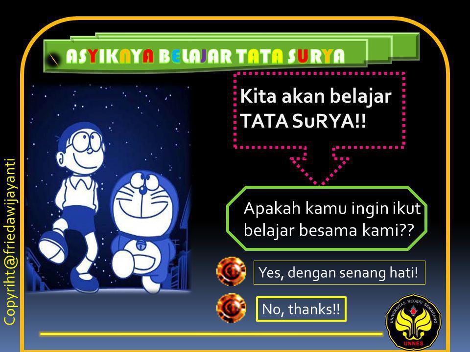 Nobita : Doraemon, diluar bumi ada kehidupan tidak??.