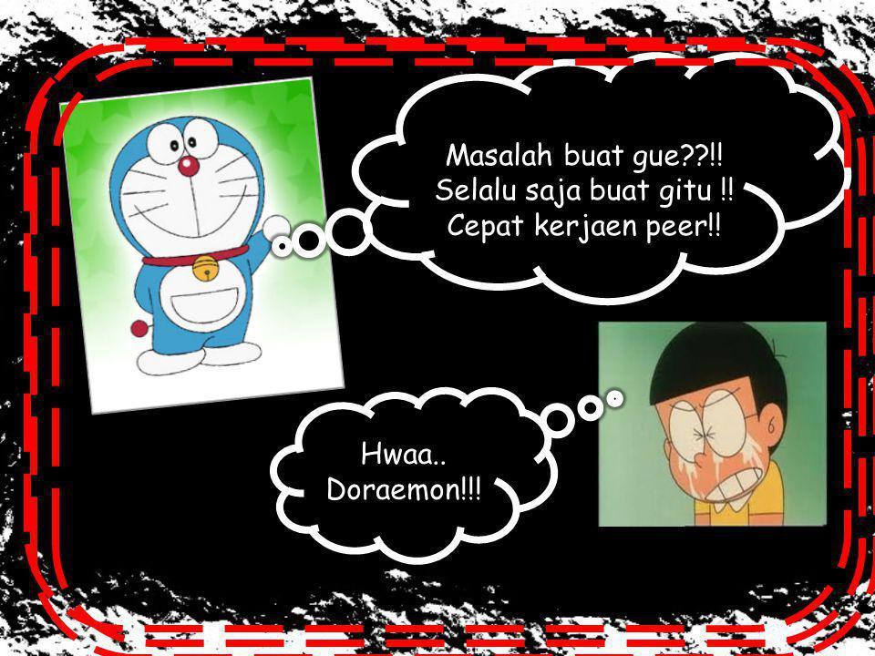 Nobitaa....Ayoo banguun!. Kamu harus ngerjaen PR.