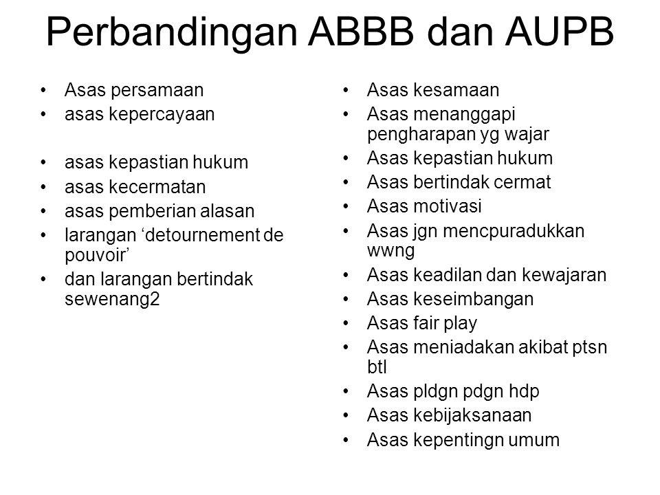 Perbandingan ABBB dan AUPB Asas persamaan asas kepercayaan asas kepastian hukum asas kecermatan asas pemberian alasan larangan 'detournement de pouvoi