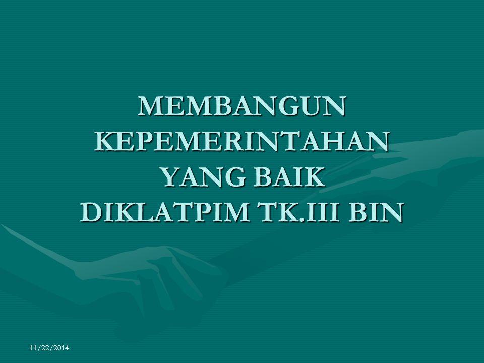 MEMBANGUN KEPEMERINTAHAN YANG BAIK DIKLATPIM TK.III BIN 11/22/2014