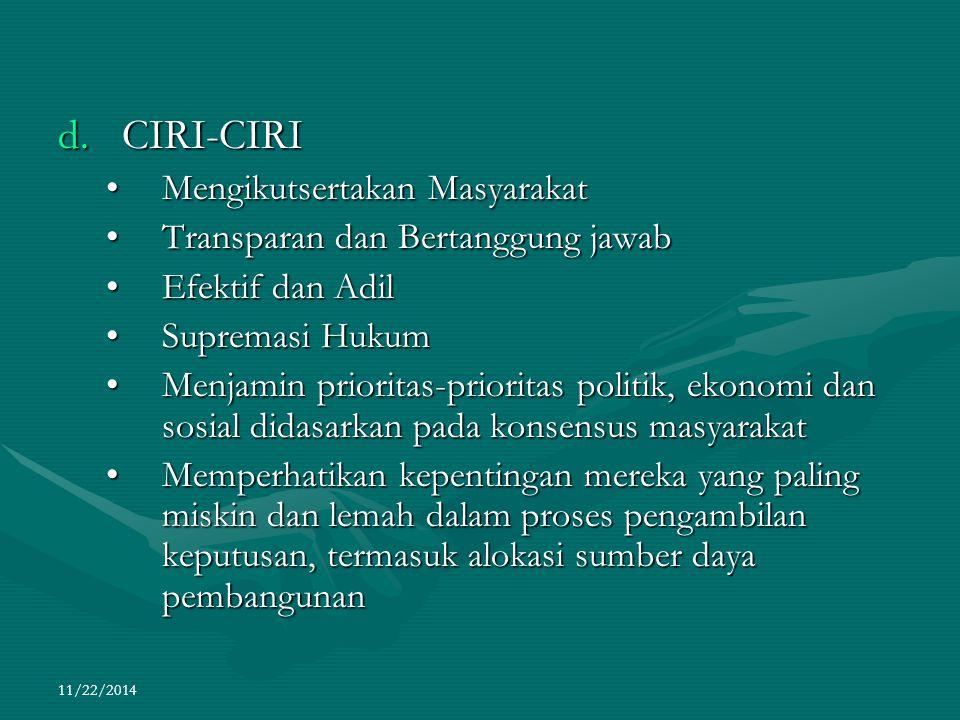 11/22/2014 d.CIRI-CIRI Mengikutsertakan MasyarakatMengikutsertakan Masyarakat Transparan dan Bertanggung jawabTransparan dan Bertanggung jawab Efektif