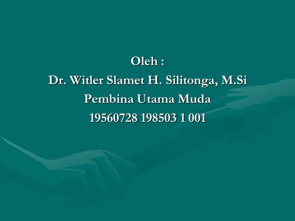 Oleh : Dr. Witler Slamet H. Silitonga, M.Si Pembina Utama Muda 19560728 198503 1 001