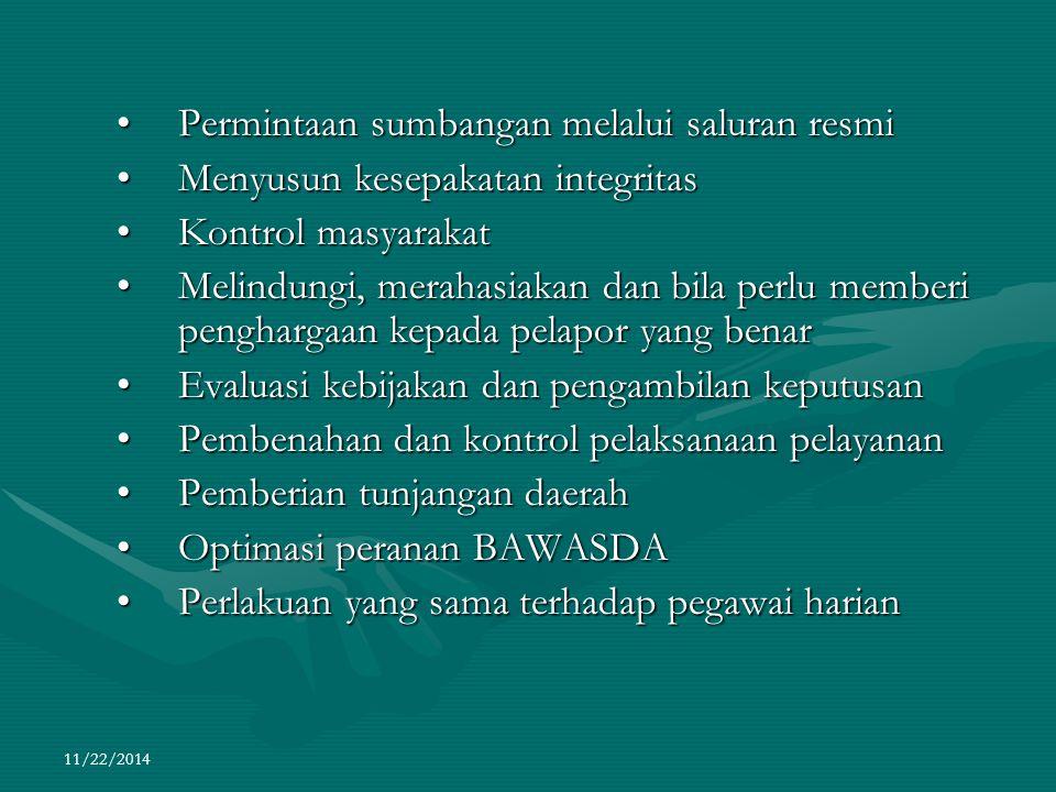 11/22/2014 Permintaan sumbangan melalui saluran resmiPermintaan sumbangan melalui saluran resmi Menyusun kesepakatan integritasMenyusun kesepakatan in