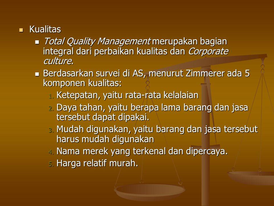 Kualitas Kualitas Total Quality Management merupakan bagian integral dari perbaikan kualitas dan Corporate culture. Total Quality Management merupakan