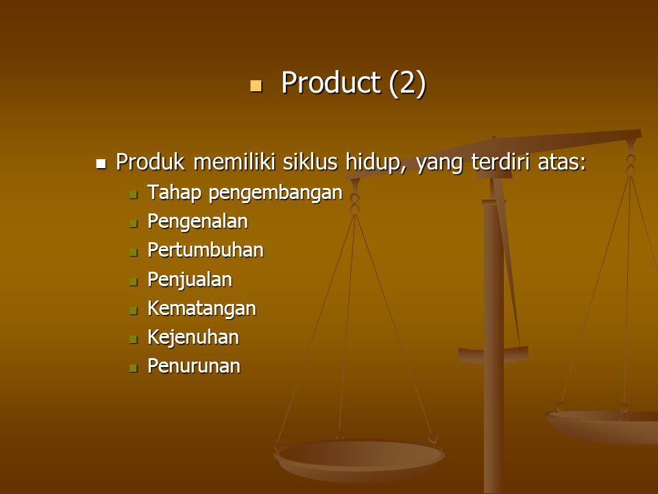 Product (2) Product (2) Produk memiliki siklus hidup, yang terdiri atas: Produk memiliki siklus hidup, yang terdiri atas: Tahap pengembangan Tahap pen