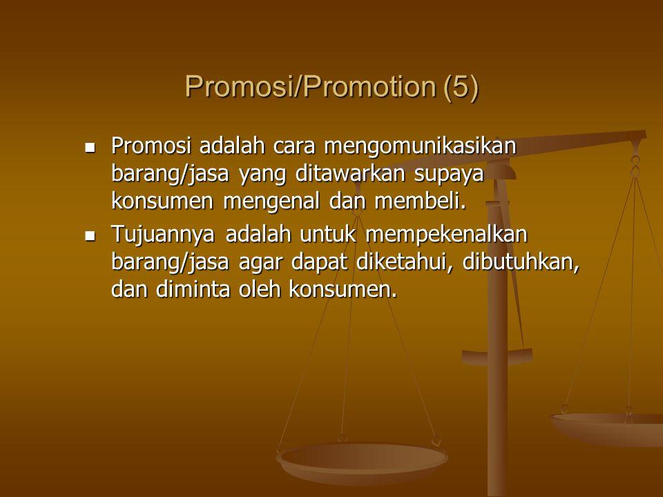 Promosi adalah cara mengomunikasikan barang/jasa yang ditawarkan supaya konsumen mengenal dan membeli. Promosi adalah cara mengomunikasikan barang/jas