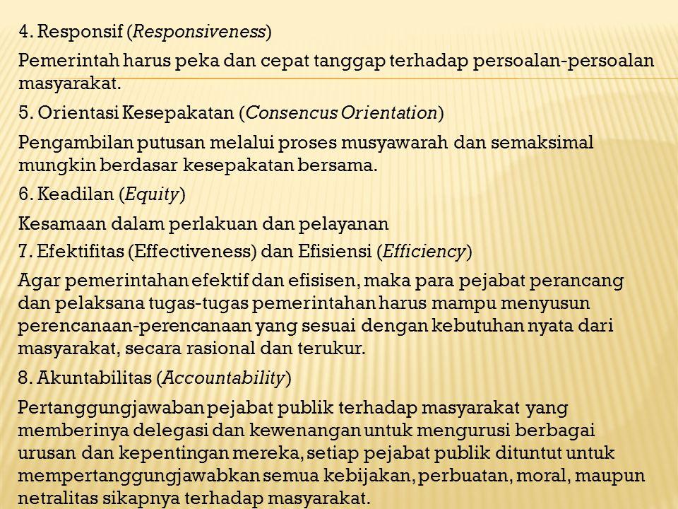 Karakter dalam menegakkan rule of law: 1. Supremasi hukum (the supremacy of law); 2. Kepastian hukum (legal certainty); 3. Hukum yang responsif; 4. Pe