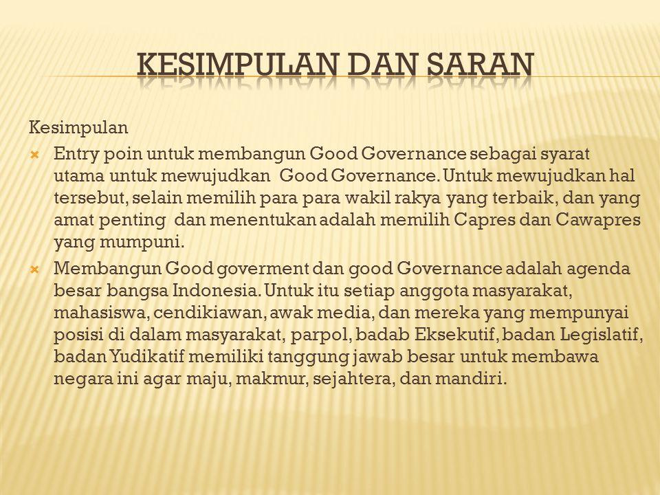 Peran mahasiswa sebagai kaum terpelajar dalam Good Governance diantaranya:  Memberikan pencerahan kepada seluruh masyarakat supaya berpartisiapsi dal