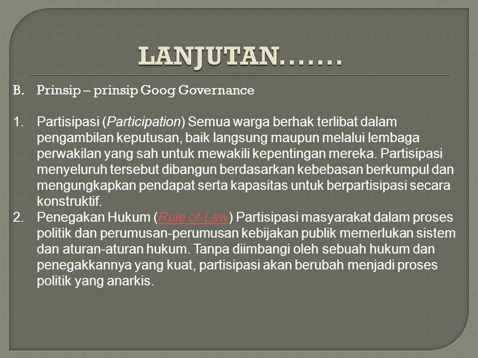  Istilah good governance telah diterjemahkan menjadi penyelenggaraan pemerintahan yang amanah (Bintoro Tjokroamidjojo), tata pemerintahan yang baik (