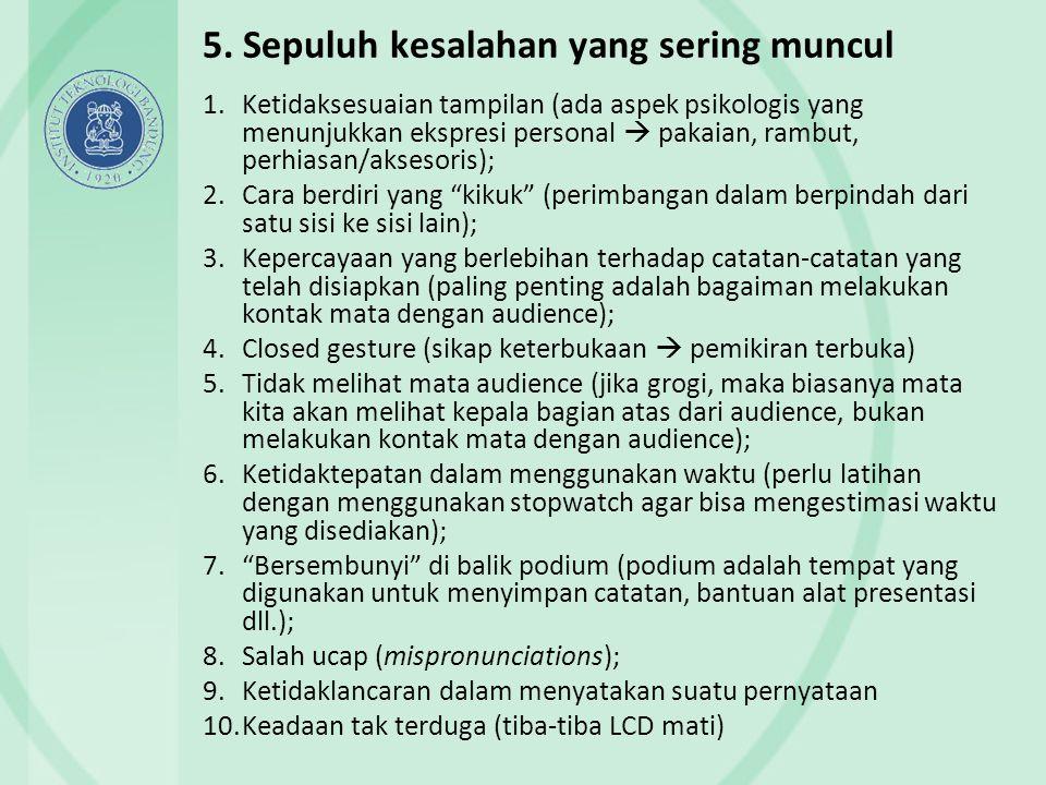 5. Sepuluh kesalahan yang sering muncul 1.Ketidaksesuaian tampilan (ada aspek psikologis yang menunjukkan ekspresi personal  pakaian, rambut, perhias