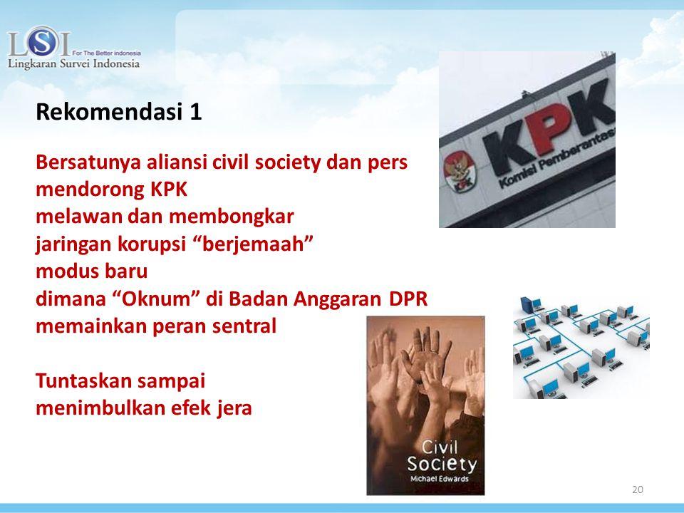 "20 Rekomendasi 1 Bersatunya aliansi civil society dan pers mendorong KPK melawan dan membongkar jaringan korupsi ""berjemaah"" modus baru dimana ""Oknum"""
