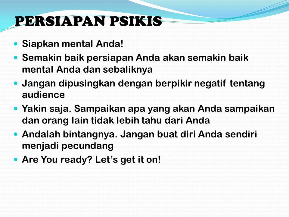 PERSIAPAN PSIKIS Siapkan mental Anda.