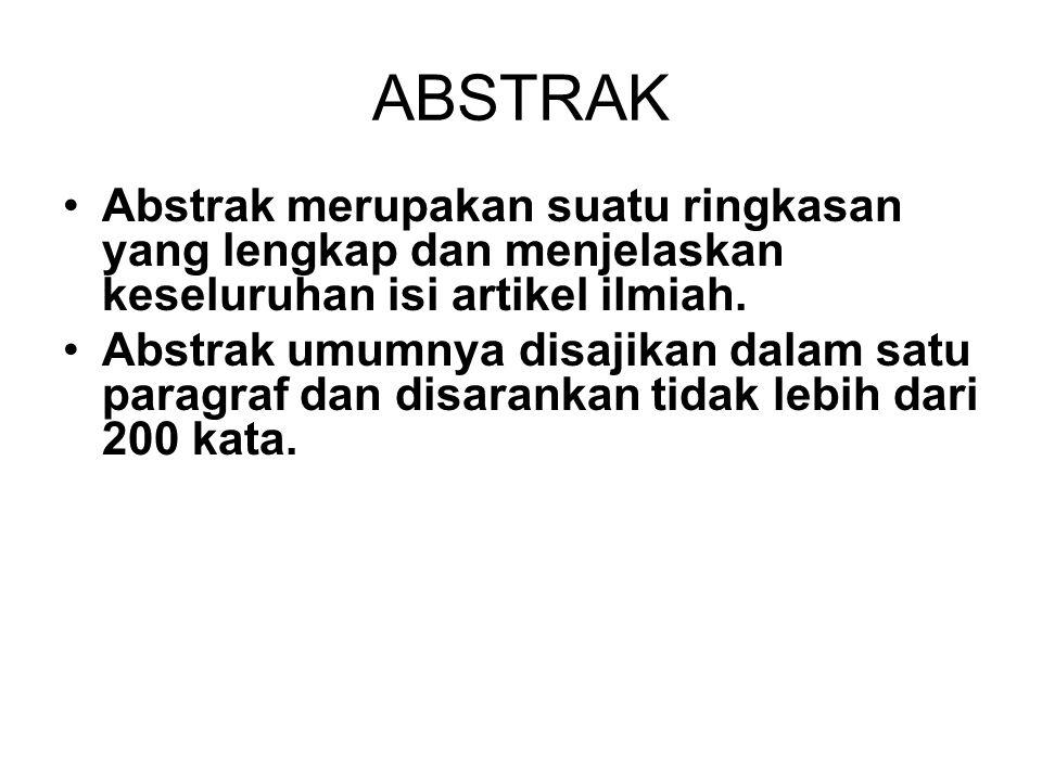 ABSTRAK Abstrak merupakan suatu ringkasan yang lengkap dan menjelaskan keseluruhan isi artikel ilmiah.