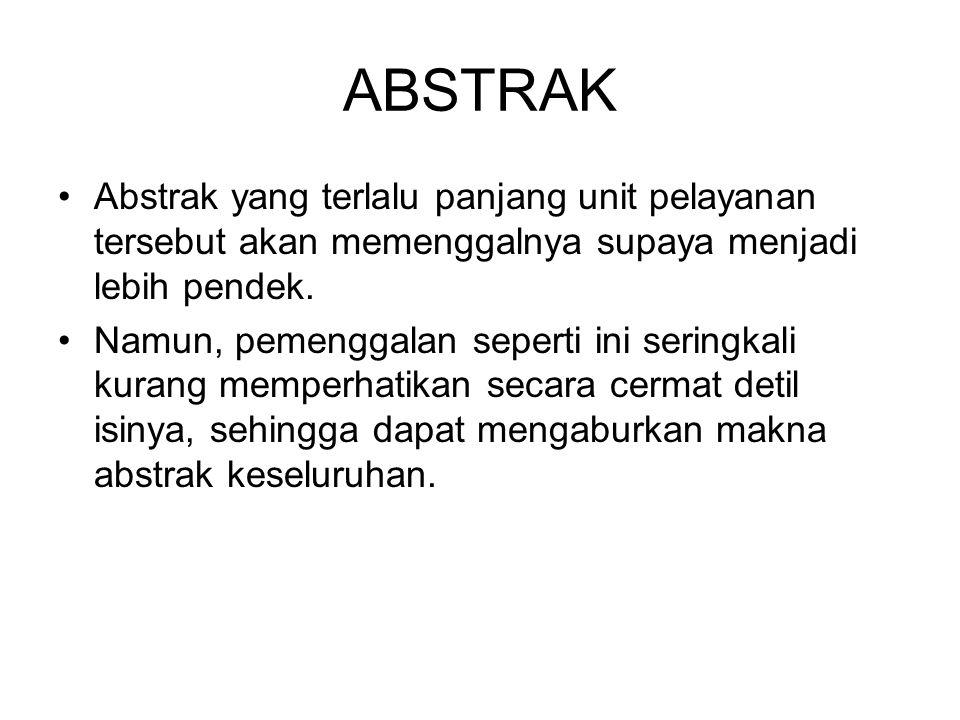 ABSTRAK Abstrak yang terlalu panjang unit pelayanan tersebut akan memenggalnya supaya menjadi lebih pendek.