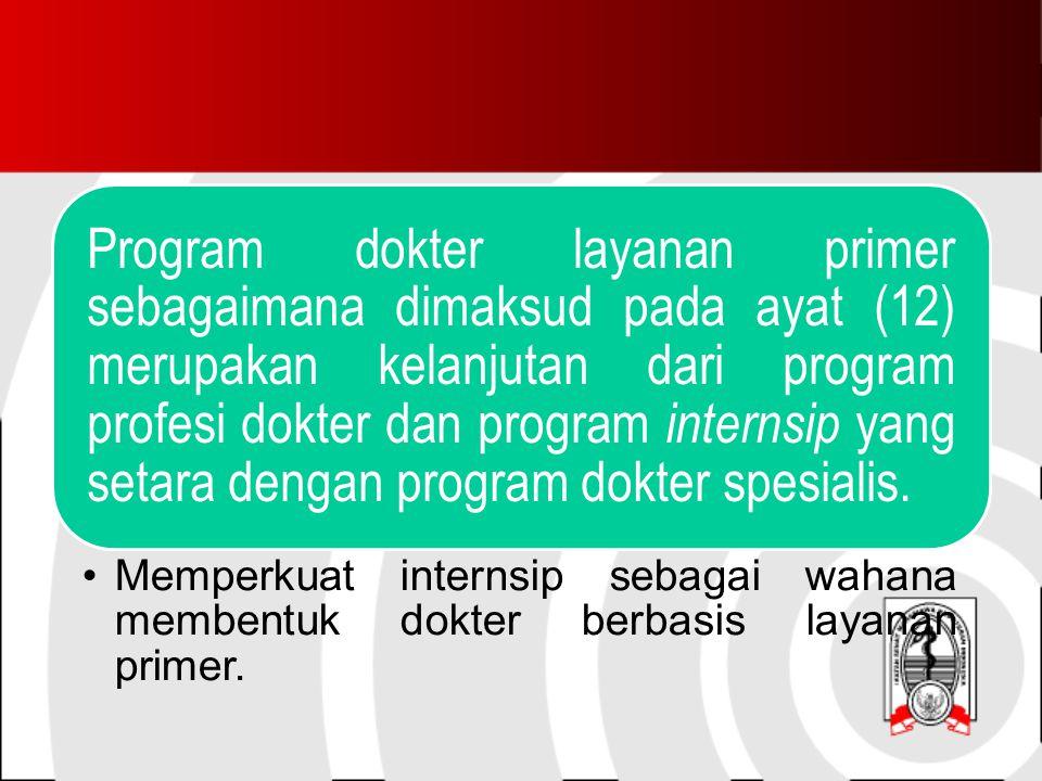 Program dokter layanan primer sebagaimana dimaksud pada ayat (12) merupakan kelanjutan dari program profesi dokter dan program internsip yang setara dengan program dokter spesialis.