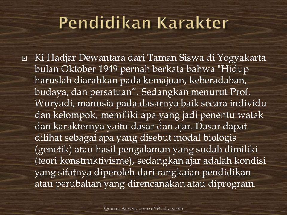  Ki Hadjar Dewantara dari Taman Siswa di Yogyakarta bulan Oktober 1949 pernah berkata bahwa
