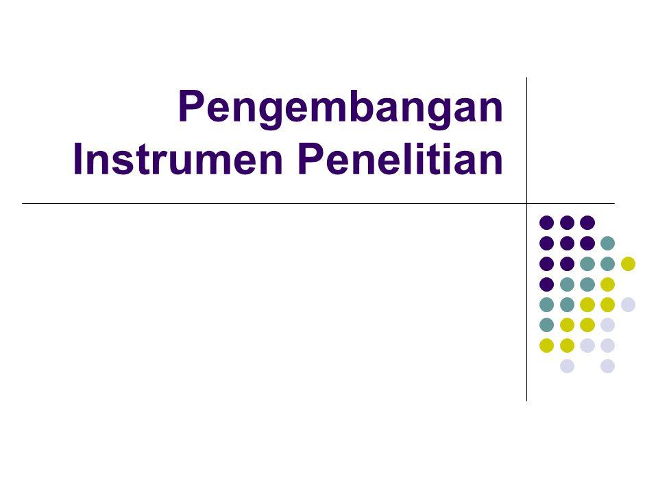 Instrumen Penelitian Instrumen adalah suatu alat yang memenuhi persyaratan akademis shg dapat digunakan sebagai alat untuk mengukur suatu obyek ukur atau mengumpulkan data mengenai suatu variabel penelitian.